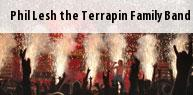 Phil Lesh the Terrapin Family Band Tickets