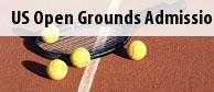 US Open Grounds Admission Tickets